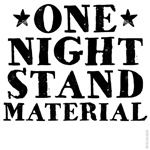 One Night Stand Material shirts