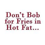 Don't Bob for Fries [R]