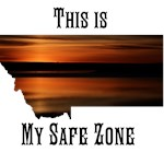 Montana- This is my safe zone