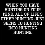 When You Have Hunting On Your Mind