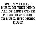 When You Have Music On Your Mind