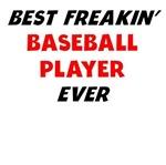 Best Freakin' Baseball Player Ever