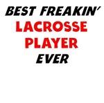 Best Freakin' Lacrosse Player Ever