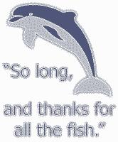 """Thanks for all the fish."""