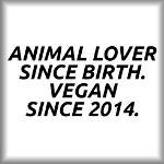 Animal lover since birth. Vegan since 2014.