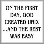 On the first day, God created UNIX...and the rest