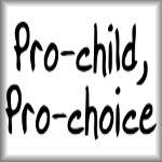 Pro-child, pro-choice