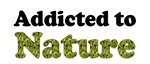 Animals & Nature Addictions