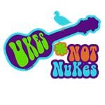 Ukes Not Nukes