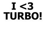 I <3 TURBO