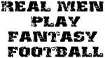 REAL MEN PALY FANTASY FOOTBALL