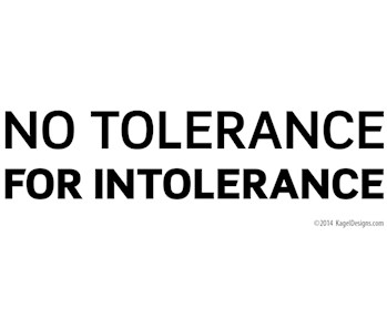 No Tolerance for Intolerance