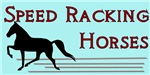 Speed Racking Horses