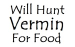 Will Hunt Vermin For Food