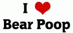 I Love Bear Poop