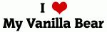 I Love My Vanilla Bear