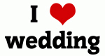 I Love wedding