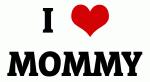 I Love MOMMY