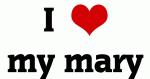 I Love my mary