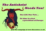 Our 08 Antichrist for European President Campaign