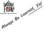 Always be Learnin', Yo!