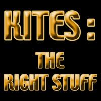 KITES: THE RIGHT STUFF