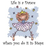 Life is a Dance if you do it in Steps
