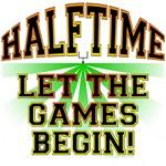 Halftime - Let the Games Begin