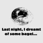 Dreaming of Bagels