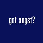 got angst?
