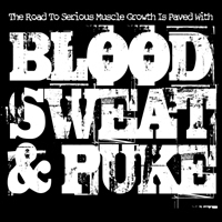 BLOOD, SWEAT & PUKE
