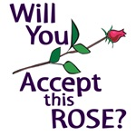 Will You Accept the Rose T-shirts, Mugs, Bags