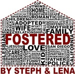Fostered by Steph and Lena