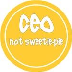 CEO - not sweetie-pie