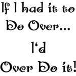 If I had it to Do Over...