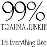 99% Trauma Junkie