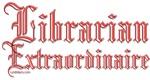 Librarian Extraordinaire 2
