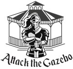 Attack the Gazebo