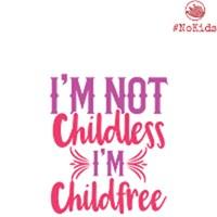 I'm Not Childless, I'm Childfree