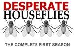 Desperate Houseflies