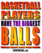 Basketball Players Have The Biggest Balls