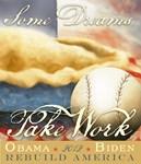 Obama/Biden2012--Dreams Take Work