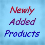 **NEWLY ADDED PRODUCTS**