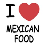 I heart mexican food