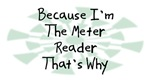 Because I'm The Meter Reader