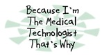 Because I'm The Medical Technologist