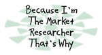 Because I'm The Market Researcher