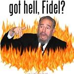 Got hell, Fidel?