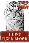 I got Tiger Blood Charlie Sheen Tiger White Fracta