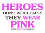 Heroes Wear Pink